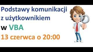 Excel VBA - Podstawy komunikacji z użytkownikiem - warsztat 13 czerwca