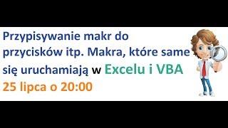 VBA - Makra które same się uruchamiają - Webinar 25 lipca